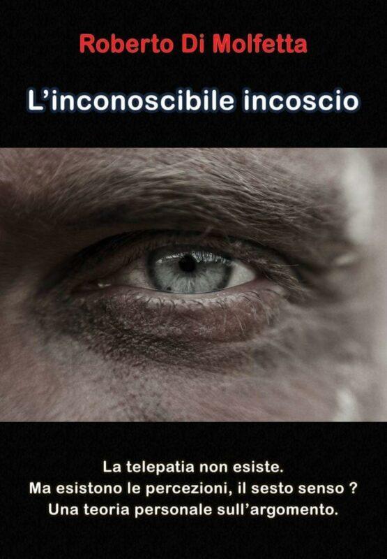 Inconoscibile inconscio - Roberto Di Molfetta